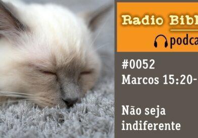 Marcos 15:20-21 – Não seja indiferente – Ouça a Rádio Bíblia