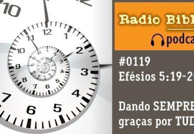 Efésios 5:19-20 – Dando  SEMPRE graças por TUDO – Ouça a Rádio Bíblia