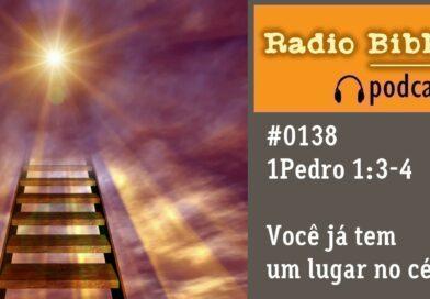 1 Pedro 1:3-4 – Você já tem um lugar no céu – Ouça a Rádio Bíblia