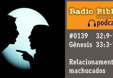 Gênesis 32:9-12 e 33:3-10 – Relacionamentos machucados – Ouça a Rádio Bíblia